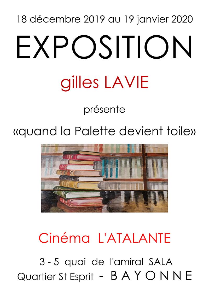 """Affiche de l'exposition de Gilles Lavie """"quand la Palette devient toile"""" - à Bayonne, cinéma l'Atalante, du 18 décembre 2019 au 19 janvier 2020"""